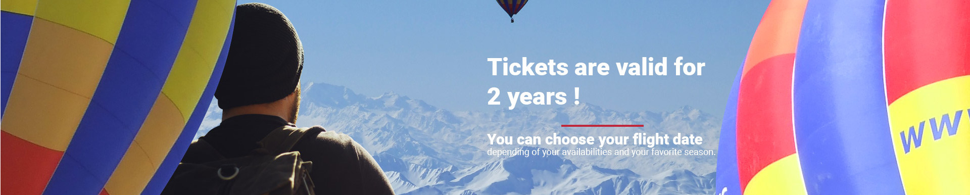 Tickets are valid for 2 years !